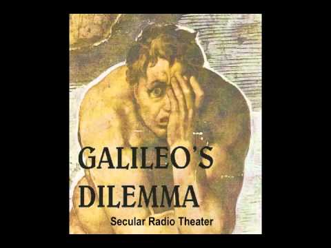Galileo's Dilemma