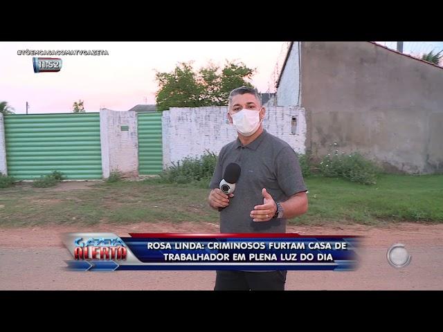 ROSA LINDA: CRIMINOSOS FURTAM CASA DE TRABALHADOR EM PLENA LUZ DO DIA