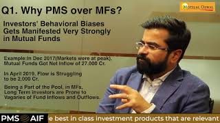 Aashish Somaiyaa from Motilal explains to PMS AIF World, the difference between PMS and Mutual Funds
