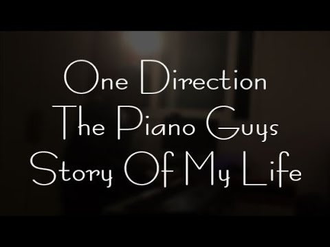 One Direction - The Piano Guys - Story Of My Life Piano Cover