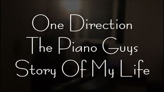One Direction The Piano Guys Story Of My Life Piano Cover