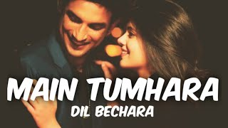 Download song MAIN TUMHARA LYRICS – DIL BECHARA || logic lyrics
