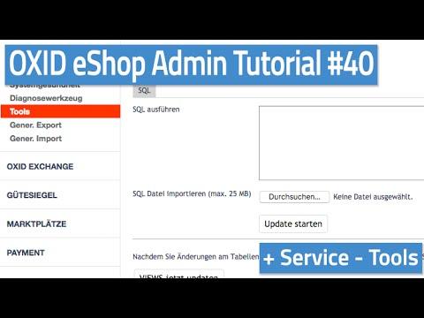 Oxid eShop Admin Tutorial #40 - Service - Tools