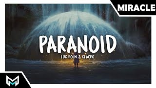 Lux Holm &amp Glaceo - Paranoid [Lyrics Lyric Video]