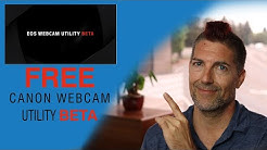 Free Canon Webcam Software - BETA Version PC Only