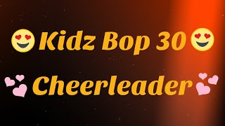 Video Kidz Bop 30- Cheerleader (Lyrics) download MP3, 3GP, MP4, WEBM, AVI, FLV Juli 2018