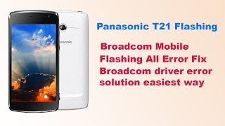 Panasonic T21 Flashing with Official Firmware fix all flashing error