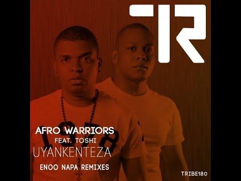 Afro Warriors feat - Uyankenteza (Enoo Napa Vocal Remix)