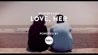 Love, Her | Short Film | Weaver Films | lettrs [HD]