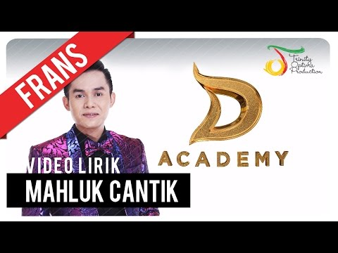Frans - Makhluk Cantik | Video Lirik