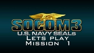 Socom 3: Mission 1: Deep Strike (Lets Play)
