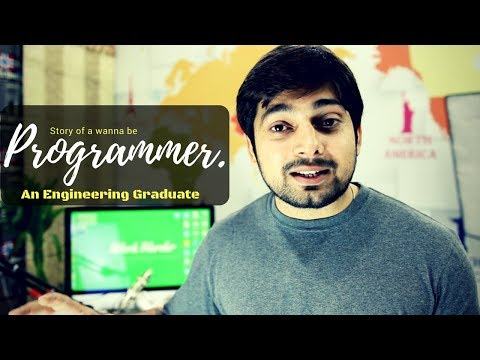 Story of a wanna be programmer.  An engineering graduate