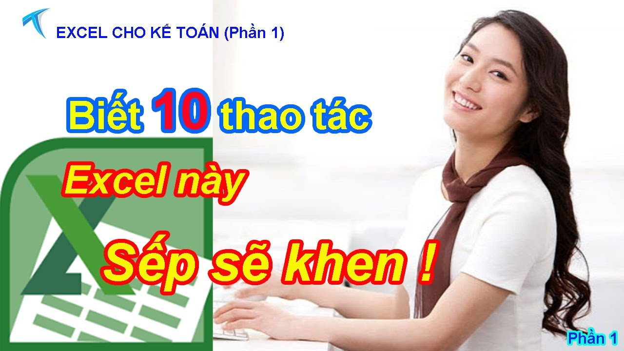 10 THAO TÁC EXCEL HAY cho kế toán – văn phòng. Bạn biết làm SẾP SẼ KHEN !