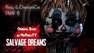 Rissy ft. Cheshire - FNAF 6 Song - Salvage Dreams [SFM Music Video]