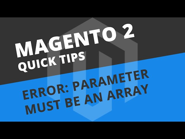 Fix PARAMETER MUST BE AN ARRAY error after upgrading Magento 2 with PHP 7.2