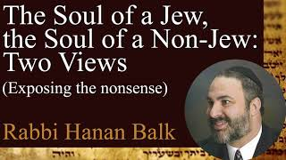 Soul of a Jew, soul of a gentile: Two views