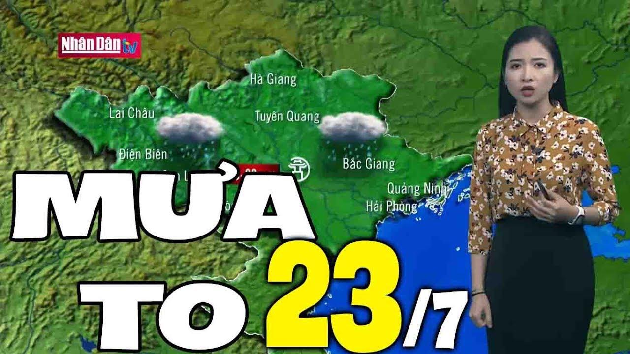 Dự báo thời tiết hôm nay và ngày mai 23/7 | Bản tin thời tiết đêm nay mới nhất
