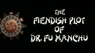 The Fiendish Plot of Dr. Fu Manchu - Available Now on DVD