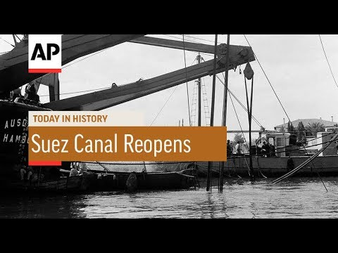 Suez Canal Reopens - 1957   Today In History   10 Apr 18
