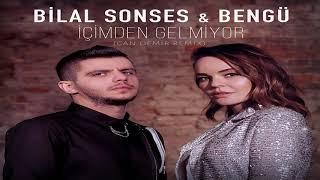 Bilal Sonses & Bengü   İçimden Gelmiyor Can Demir Remix Resimi