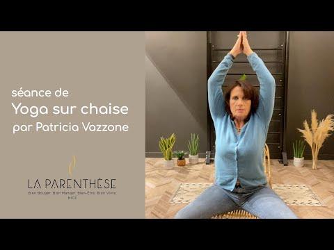 Séance de Yoga sur chaise<br>par Patricia Vazzone<br>Durée : 21 minutes
