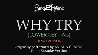 Why Try (Lower Key) [Piano Karaoke demo] Ariana Grande