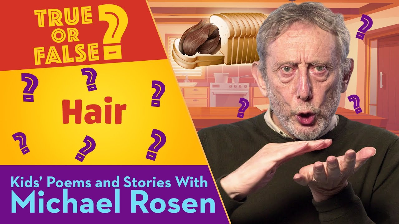 HAIR | TRUE or FALSE | KIDS' POEMS AND STORIES WITH MICHAEL ROSEN
