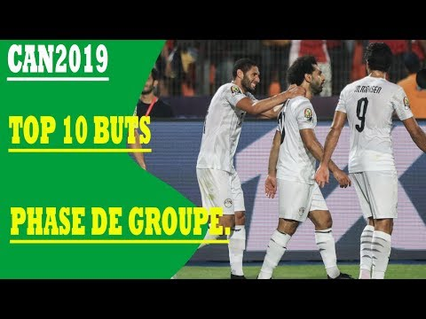 CAN 2019 TOP 10 BUTS PHASE DE GROUPE