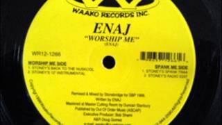 Enaj - Worship me (Stoney