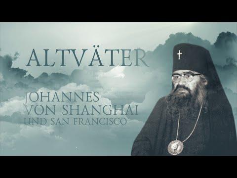 ALTVÄTER. Erzbischof Johannes von Shanghai und San Francisco