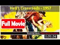 Hell's Crossroads (1957) *FuII M0p135*#*