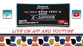G - SAVIOUR I ALL INDIA OPEN TEST-3 I Complete Paper Analysis I By Sujit sir I Live Today @ 9 :00 PM