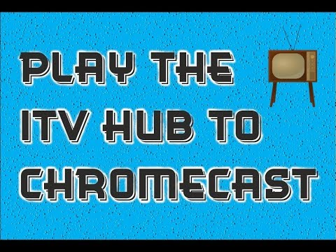 How to Play ITV Hub to ChromeCast Using Your Windows PC
