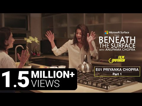 Beneath The Surface | Priyanka Chopra - Part 1