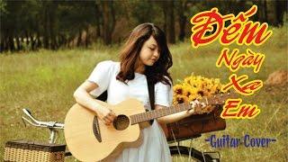 Đếm Ngày Xa Em Guitar Cực Hay- Guitar Cover 2016 - Hướng Dẫn Đệm Hát