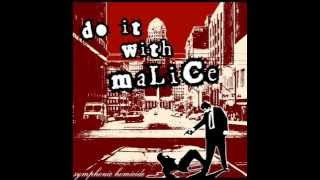 Video Do It With Malice - Malicious Intent download MP3, 3GP, MP4, WEBM, AVI, FLV Agustus 2017