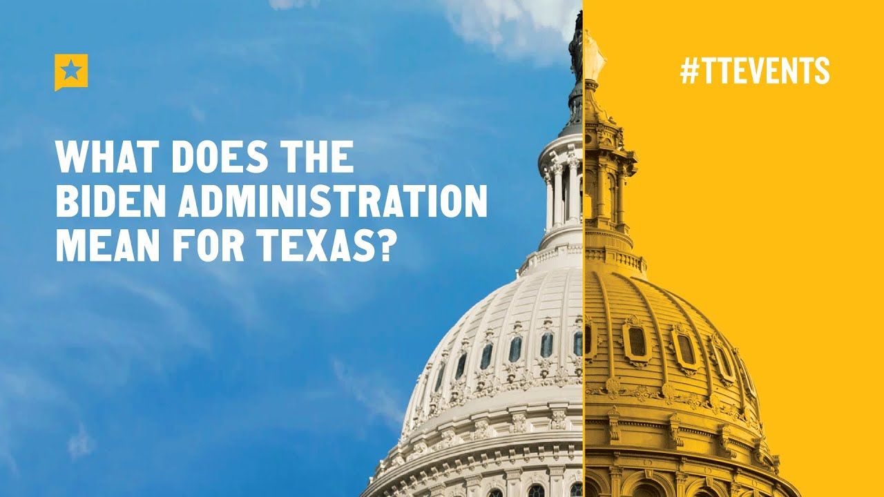 What does the Biden administration mean for Texas?