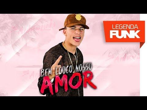 MC Andrewzinho - Bem louco o Nosso Amor (DJ Nino e DJ Mortão)