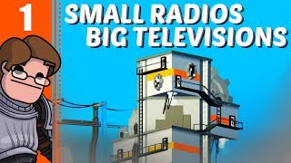 Let's Play Small Radios Big Televisions Part 1 - Magnetic Distortion