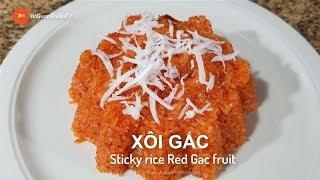 Cách nấu XÔI GẤC ĐỎ Đi Lễ Đầu năm, Cưới hỏi- Sticky Rice Red Gac fruit- MonngonHoGuom