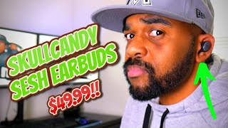 Skullcandy Sesh Earbuds! They Keep Getting Better!