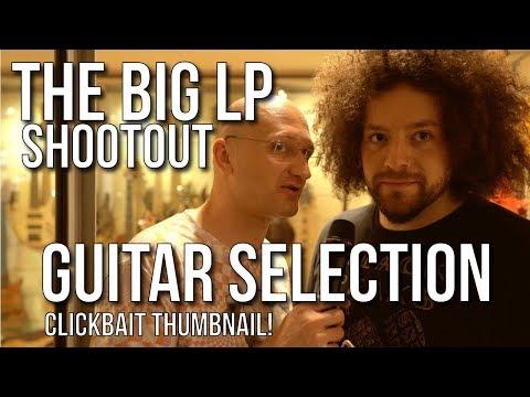 The Big Les Paul Shootout - Guitar Selection (WARNING: Clickbait Thumbnail!)