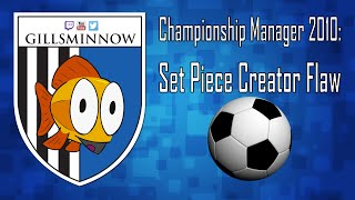 Championship Manager 2010: Set Piece Creator Flaw