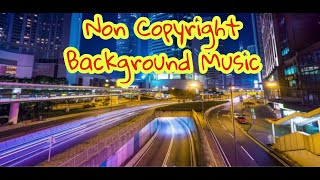 NON-COPYRIGHTED BACKGROUND MUSIC