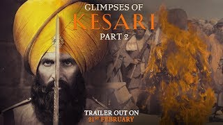 Glimpses of Kesari Part 2 | Akshay Kumar | Parineeti Chopra | Anurag Singh | Kesari | 21st March