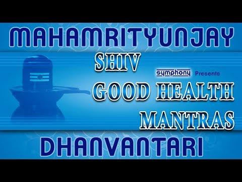 Shiv Manthras For Good Health | Mahamrityunjay Mantra | Dhanvantari Mantra
