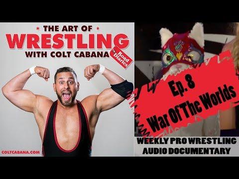 Ep 8 - Art of Wrestling Podcast w/ Colt Cabana