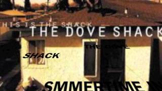 THE DOVE SHACK SUMMERTIME IN THE LBC