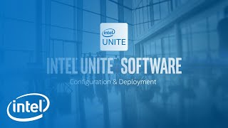 How to Configure & Deploy Intel Unite Software | Intel Business