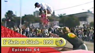 Ep64 1º Skate na Cidade 1990 | Chave Mestra Videos